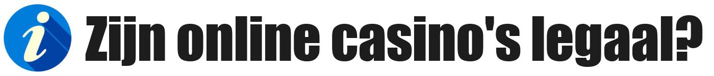 zijn online casinos legaal?