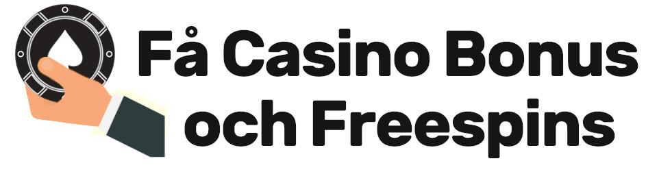 få casino bonus och freespins
