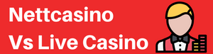 nettcasino vs live casino