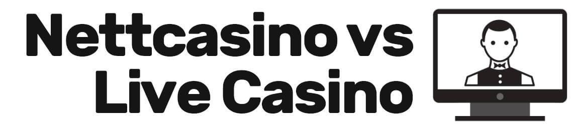 nettcasino vs live casino